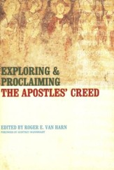Exploring and Proclaiming the Apostles' Creed [WM. B. Eerdmans]