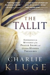 The Tallit: Experience the Hidden Mysteries of the Prayer Shawl - eBook