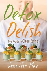 Detox Delish: Your Guide to Clean Eating - eBook