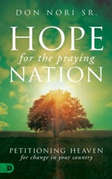 Hope for the Praying Nation: Petitioning Heaven for Change in Your Country - eBook