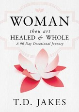 Woman, Thou Art Healed and Whole: A 90 Day Devotional Journey - eBook