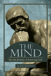The Mind: The Last Frontier in Honoring God - eBook