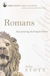 Romans: Encountering the Gospel's Power, John Stott Bible Studies