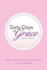 Sixty Days of Grace: Reflections on God's Sufficiency for the Journey - eBook