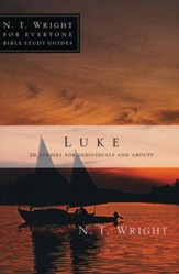 Luke: N.T. Wright's For Everyone Bible Study Guides