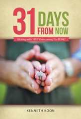 31 Days from Now: Sticking with I DO Overcoming I'm DONE - eBook
