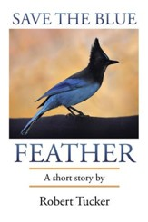 Save the Blue Feather - eBook