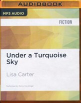 Under a Turquoise Sky - unabridged audio book on MP3-CD