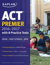 ACT Premier 2016-2017 with 8 Practice Tests: Online + Video Tutorials + Book - eBook