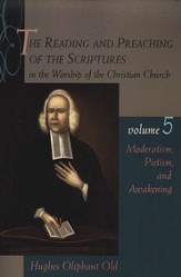 The Reading & Preaching of the Scriptures Series: Moderatism, Pietism and Awakening, Volume 5
