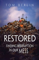 Restored: Finding Redemption in Our Mess