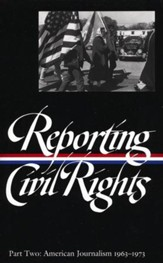 Reporting Civil Rights - Part Two: American Journalism 1963-1973