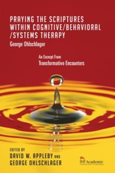 Praying the Scriptures Within Cognitive/Behavioral/Systems Therapy: Chapter 14, Transformative Encounters - eBook