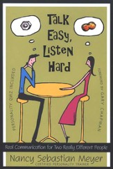 Talk Easy, Listen Hard: Real Communication for Two Really Different People
