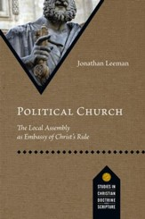 Political Church: The Local Assembly as Embassy of Christ's Rule - eBook