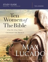 Ten Women of the Bible: How God Raised Up Unique Individuals to Impact the Word - eBook