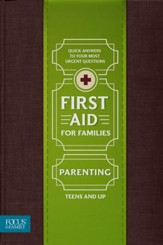 First Aid for Families: Parenting - Teens and Up