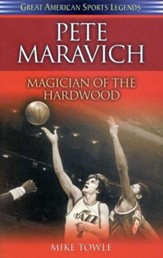 Pete Maravich: Magician of the Hardwood