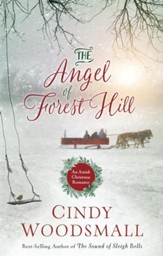 The Angel of Forest Hill: An Amish Christmas Romance - eBook