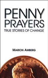 Penny Prayers: True Stories of Change