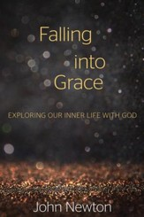 Falling into Grace: Exploring Our Inner Life with God - eBook