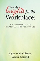 Weekly Insights for the Workplace: a Devotional for Christian Professionals - eBook