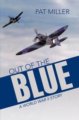 Out of the Blue: A World War II Story - eBook
