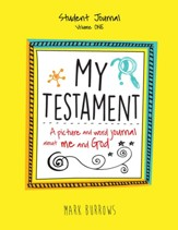 My Testament: A Picture and Word Journal About Me and God (Vol. 1) - Student Journal