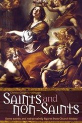 Saints and Non-Saints: Some Saintly and Not-So-Saintly Figures from Church History - eBook