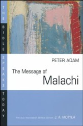 The Message of Malachi: The Bible Speaks Today [BST]