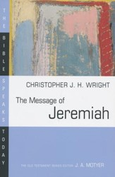 The Message of Jeremiah: The Bible Speaks Today [BST]