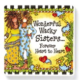 Wonderful Wacky Sisters, Forever Heart to Heart Magnet
