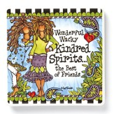 Wonderful Wacky Kindred Spirits, the Best of Friends Magnet