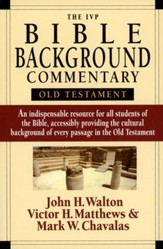 The IVP Bible Background Commentary: Old Testament Softcover Edition