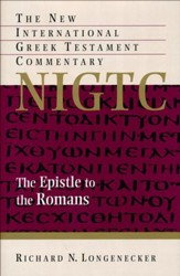 The Epistle to the Romans: New International Greek Testament Commentary [NIGTC]