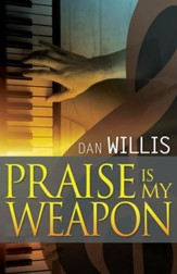 Praise Is My Weapon - eBook