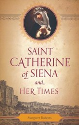 St. Catherine of Siena and Her Times