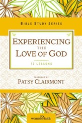 Experiencing the Love of God: Women of Faith Study Guide Series - eBook