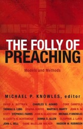 The Folly of Preaching: Models and Methods