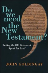 Do We Need the New Testament? Letting the Old Testament Speak for Itself