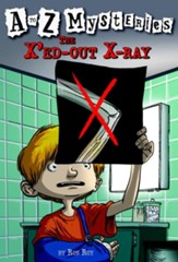 The X-ed Out X-Ray: A to Z Mysteries #24