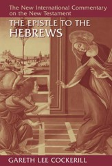 Epistle to the Hebrews: New International Commentary on the New Testament (NICNT)