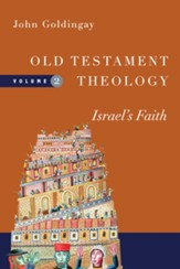 Israel's Faith, Volume 2 Old Testament Theology Volume 2