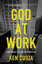 God at Work: Living Every Day with Purpose - eBook