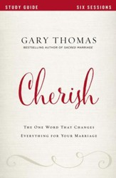 Cherish Study Guide: The One Word That Changes Everything for Your Marriage - eBook