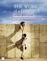 The Work of a Disciple: Living Like Jesus: How to Walk with God, Live His Word, Contribute to His Work, and Make a Difference in the World - eBook