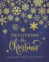 Devotions for Christmas: A Celebration to Bring You Joy and Peace - eBook