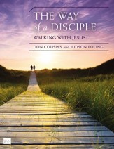 The Way of a Disciple: Walking with Jesus: How to Walk with God, Live His Word, Contribute to His Work, and Make a Difference in the World - eBook