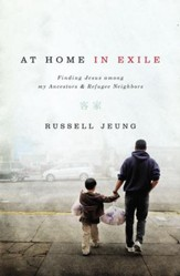 At Home in Exile: Finding Jesus among My Ancestors & Refugee Neighbors - eBook