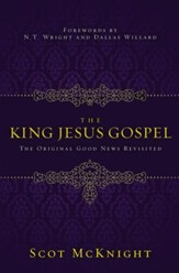 The King Jesus Gospel: The Original Good News Revisited - eBook